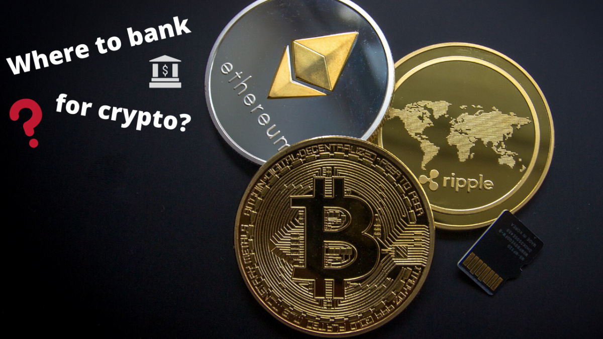 Where to bank for Crypto?