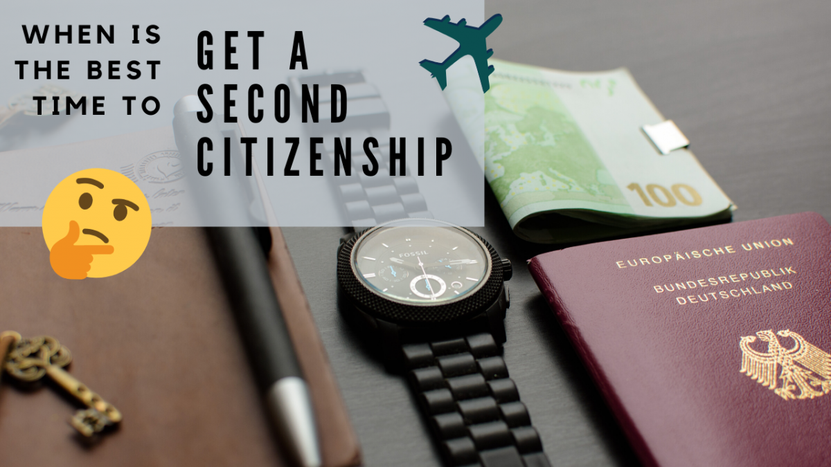 Best time to get a second citizenship