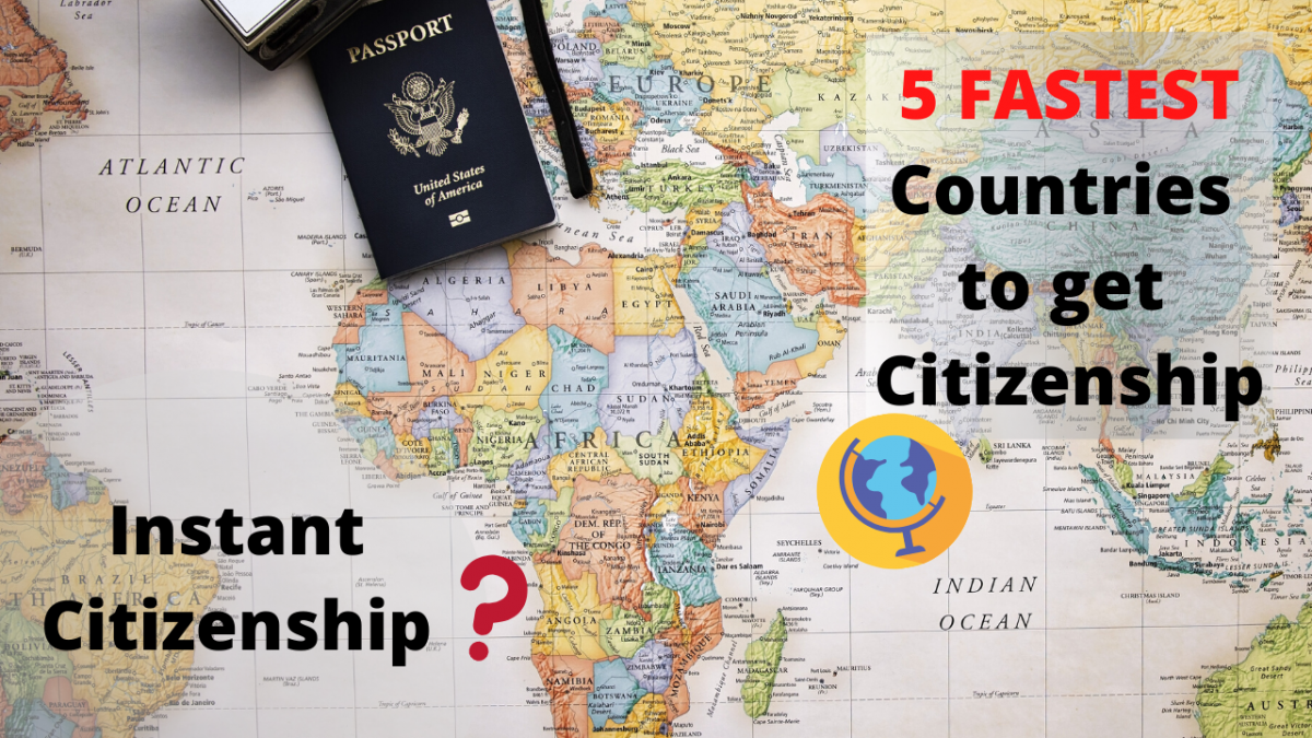 5 fastest countries to get citizenship in 2020 + instant citizenship!